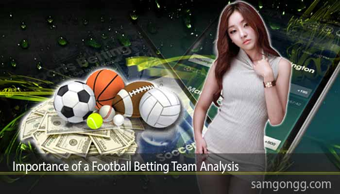 Importance of a Football Betting Team Analysis